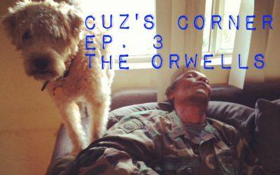 Cuz's Corner Ep. 3 - The Orwells