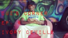 Cuz's Corner Ep. 6 - Ivory Deville
