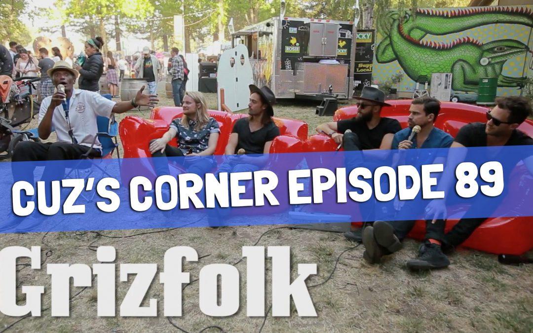 Cuz's Corner Episode 89 – Grizfolk