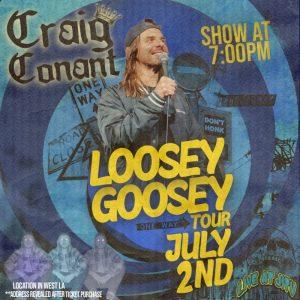 Craig Conant's Loosey Goosey Tour (7/2)