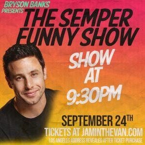 Bryson Banks Semper Funny Show 9-24