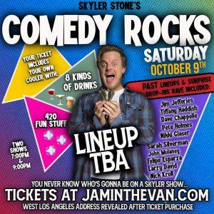 Skyler Stone's Comedy Rocks 10-9 early